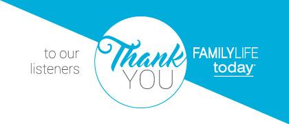 FamilyLife Today® | FamilyLife Today Radio Program
